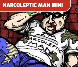 Narcoleptic Man Mini